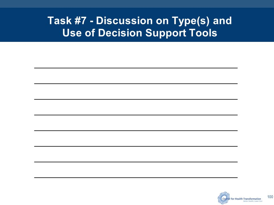 100 Task #7 - Discussion on Type(s) and Use of Decision Support Tools ____________________________________________________________