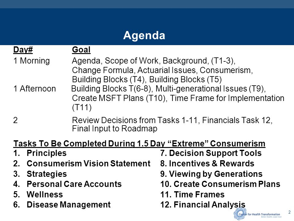2 Agenda Day#Goal 1 MorningAgenda, Scope of Work, Background, (T1-3), Change Formula, Actuarial Issues, Consumerism, Building Blocks (T4), Building Bl