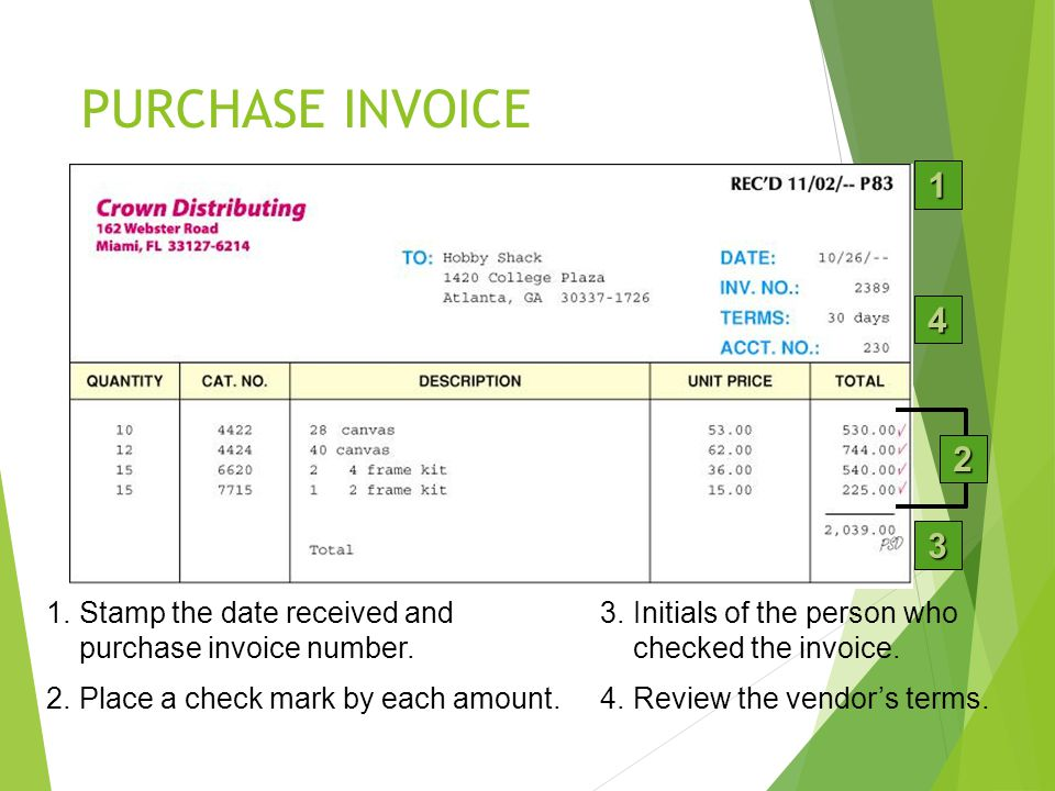 PURCHASE INVOICE 2 1.Stamp the date received and purchase invoice number.
