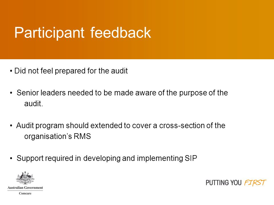 Participant feedback Did not feel prepared for the audit Senior leaders needed to be made aware of the purpose of the audit.
