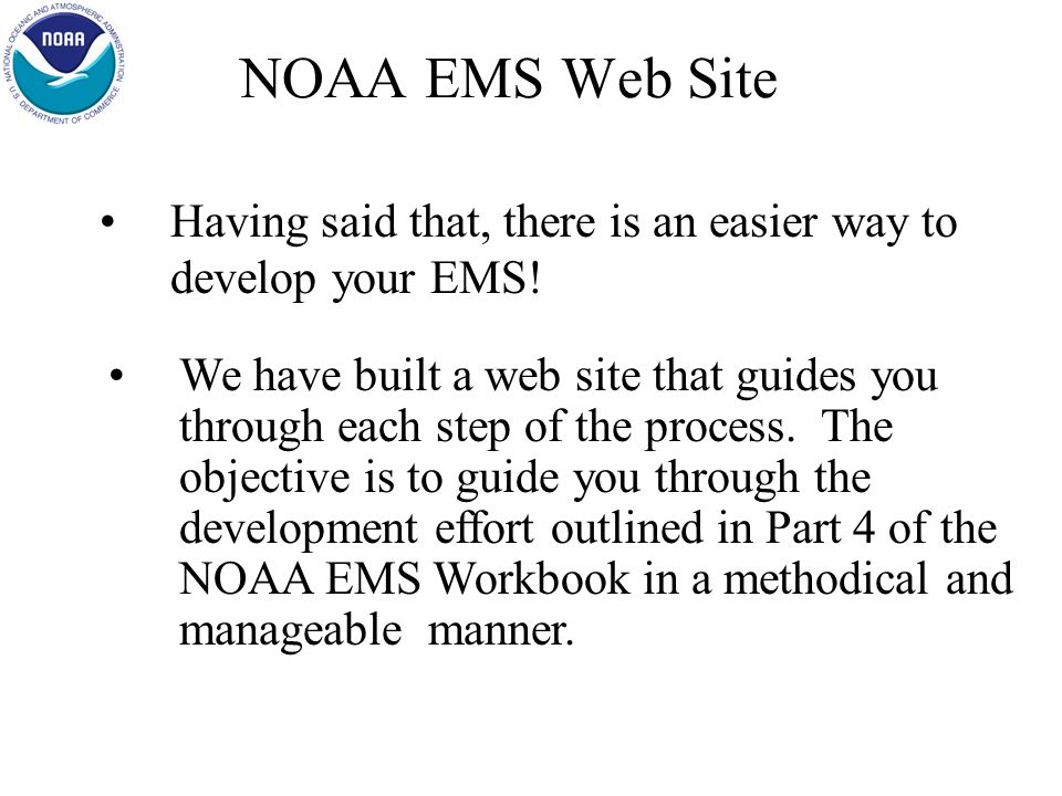 NOAA EMS Workbook – Abbreviated Version Part 4 – Implementation Guide Action Required .