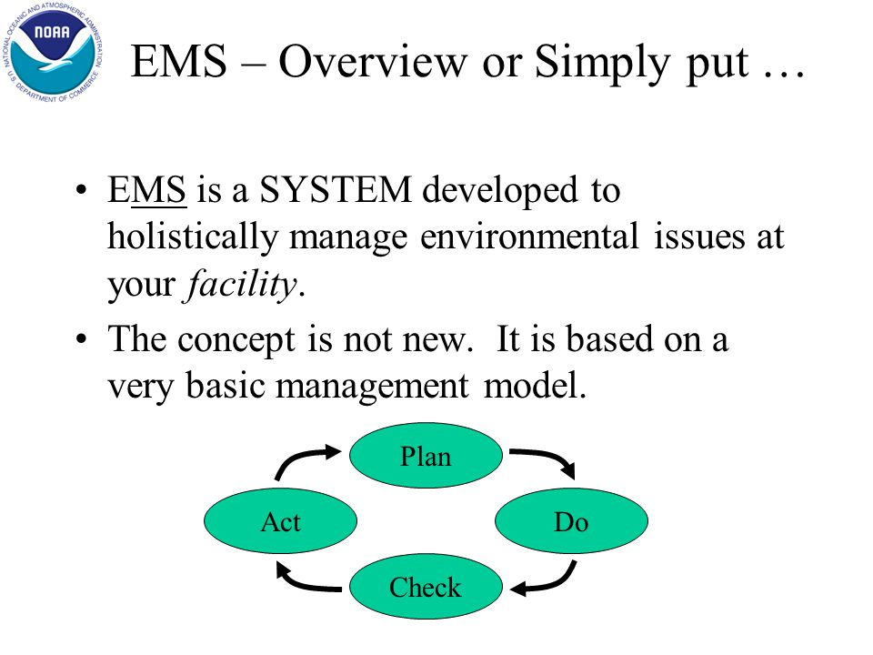 NOAA EMS Overview & Development Approach Overview NOAA EMS development approach Tools Resources