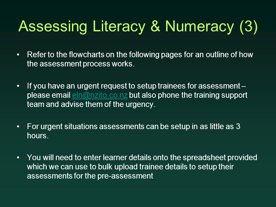 Assessing Literacy & Numeracy (3) Refer to the flowcharts on the following pages for an outline of how the assessment process works. If you have an ur