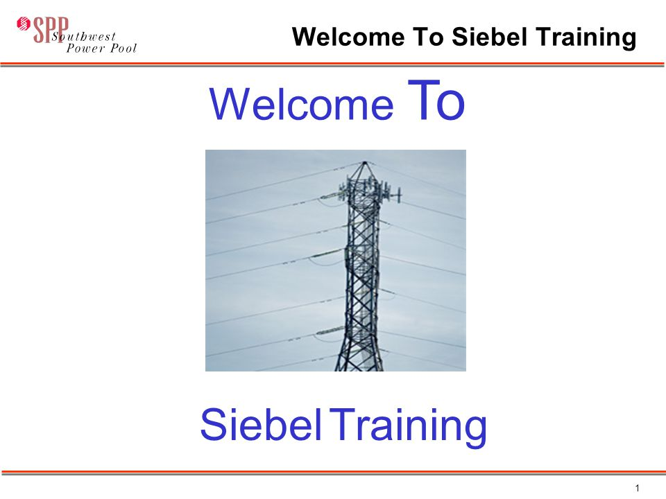 1 Welcome To Siebel Training Welcome To Siebel Training