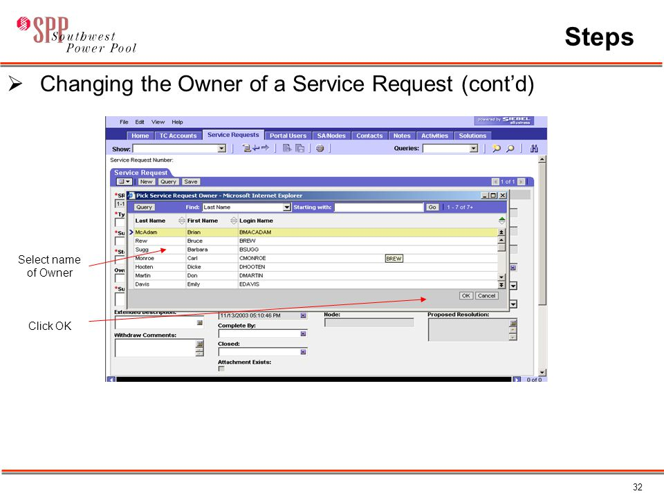 32 Steps  Changing the Owner of a Service Request (cont'd) Select name of Owner Click OK