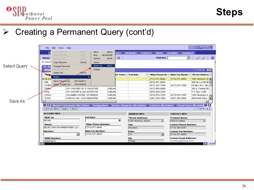 34 Steps  Creating a Permanent Query (cont'd) Select Query Save As