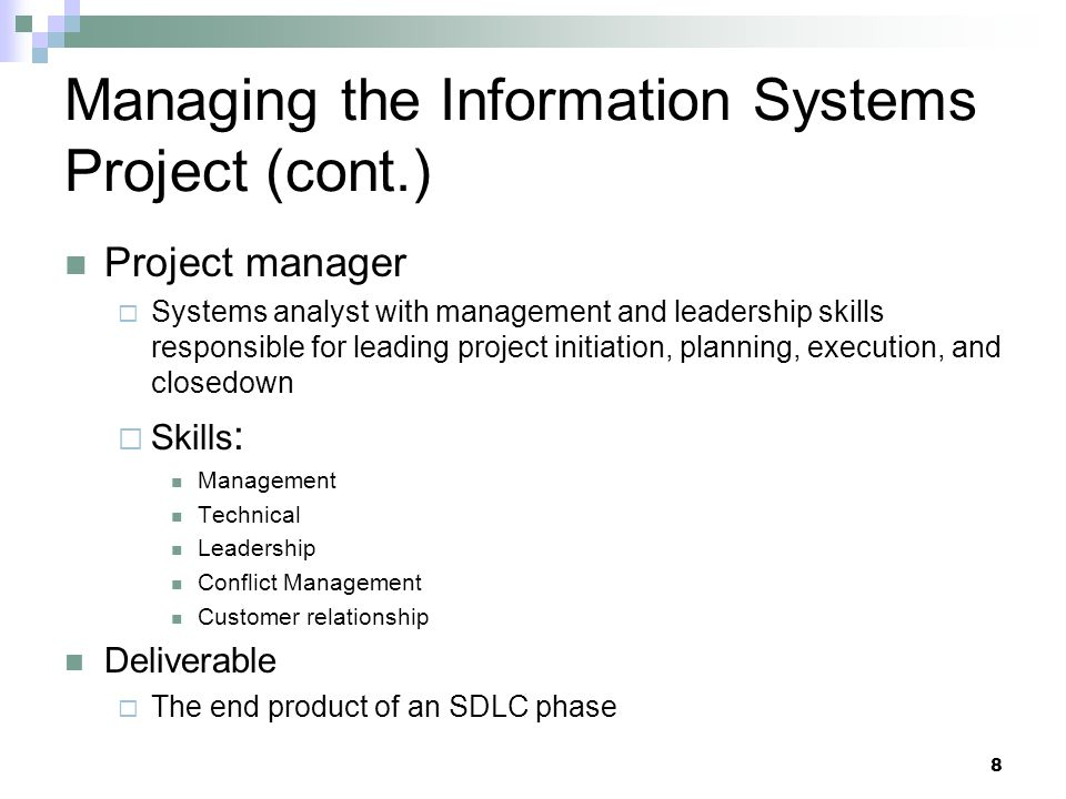 Summary In this chapter you learned how to: Explain the process of managing an information systems project.