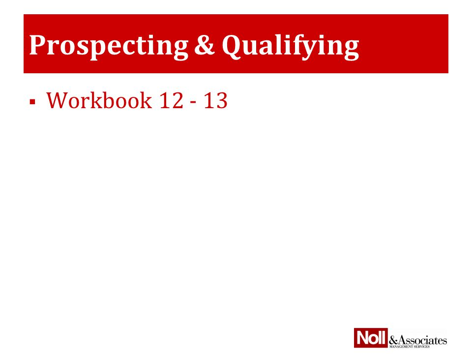 Prospecting & Qualifying  Workbook 12 - 13