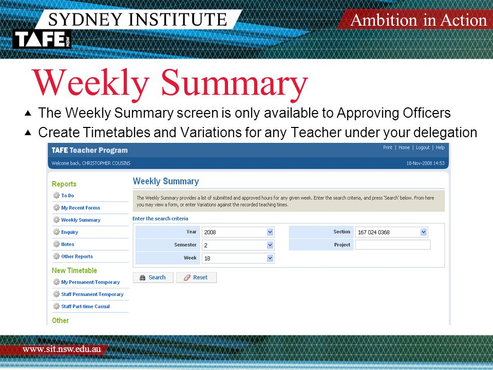 Ambition in Action www.sit.nsw.edu.au Weekly Summary  The Weekly Summary screen is only available to Approving Officers  Create Timetables and Varia