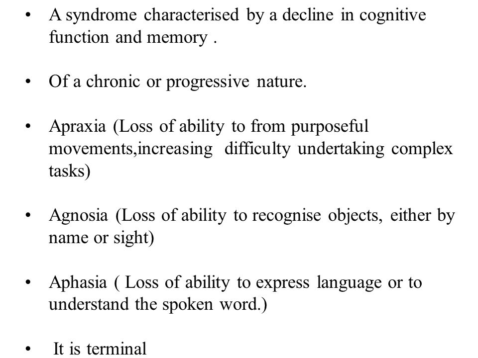 A syndrome characterised by a decline in cognitive function and memory.