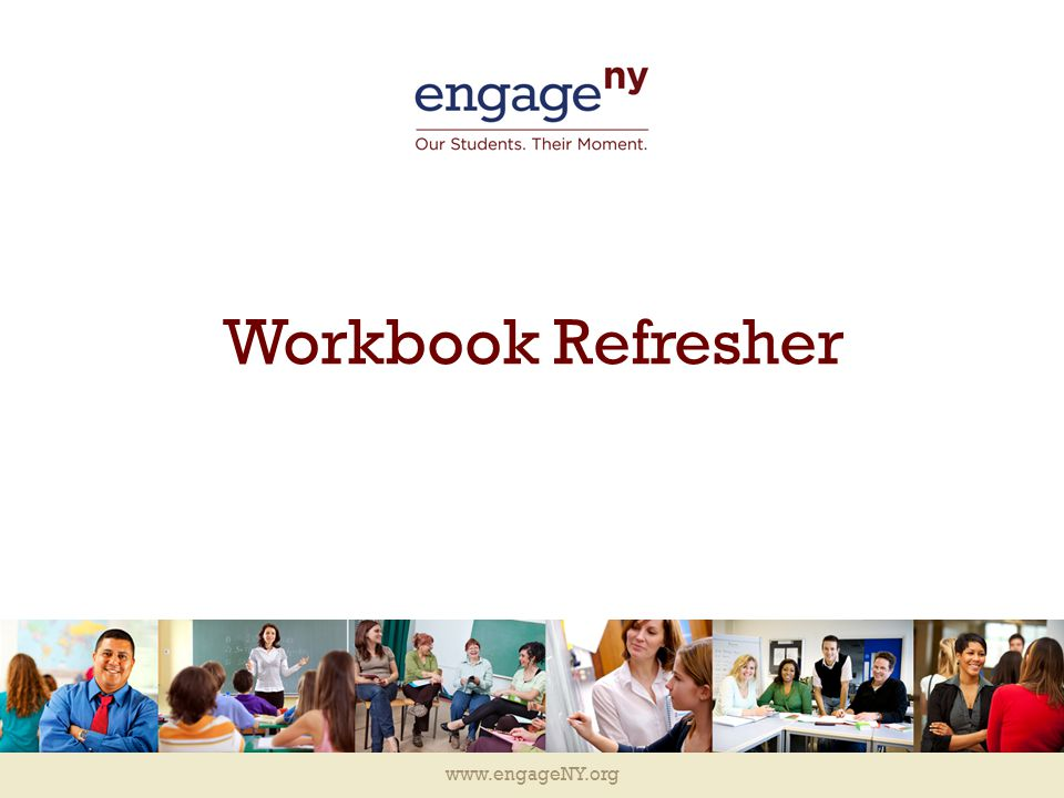 www.engageNY.org Workbook Refresher