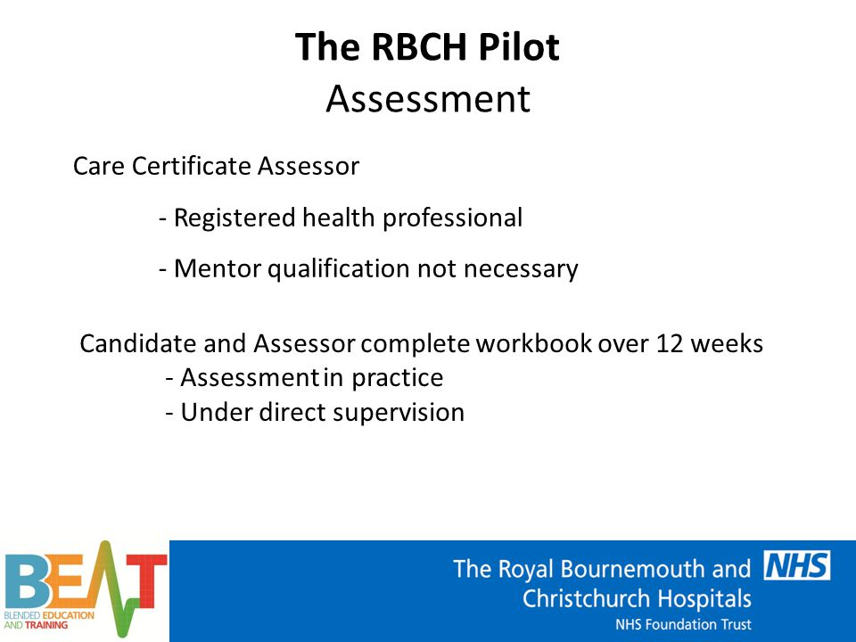 The RBCH Pilot Completion Upon completion - Certificate issued - Details logged on ESR - Employee may now work under indirect or remote supervision