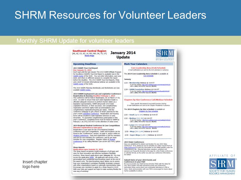 Insert chapter logo here SHRM Resources for Volunteer Leaders 53 Monthly SHRM Update for volunteer leaders