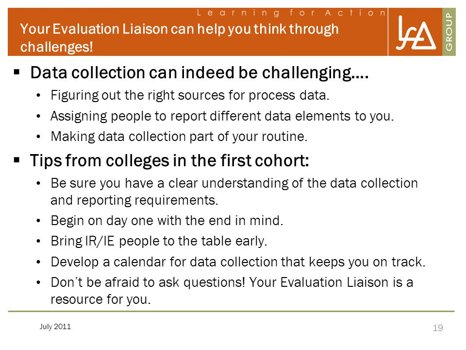 19 July 2011 Your Evaluation Liaison can help you think through challenges.