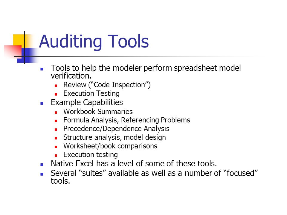 Auditing Tools Tools to help the modeler perform spreadsheet model verification.
