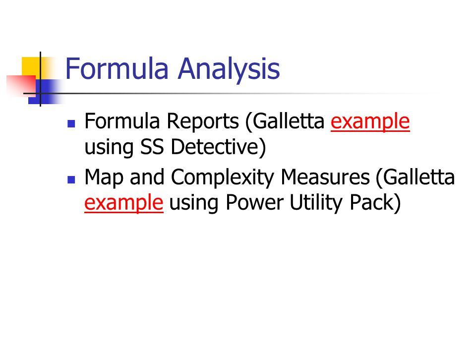 Formula Analysis Formula Reports (Galletta example using SS Detective)example Map and Complexity Measures (Galletta example using Power Utility Pack) example