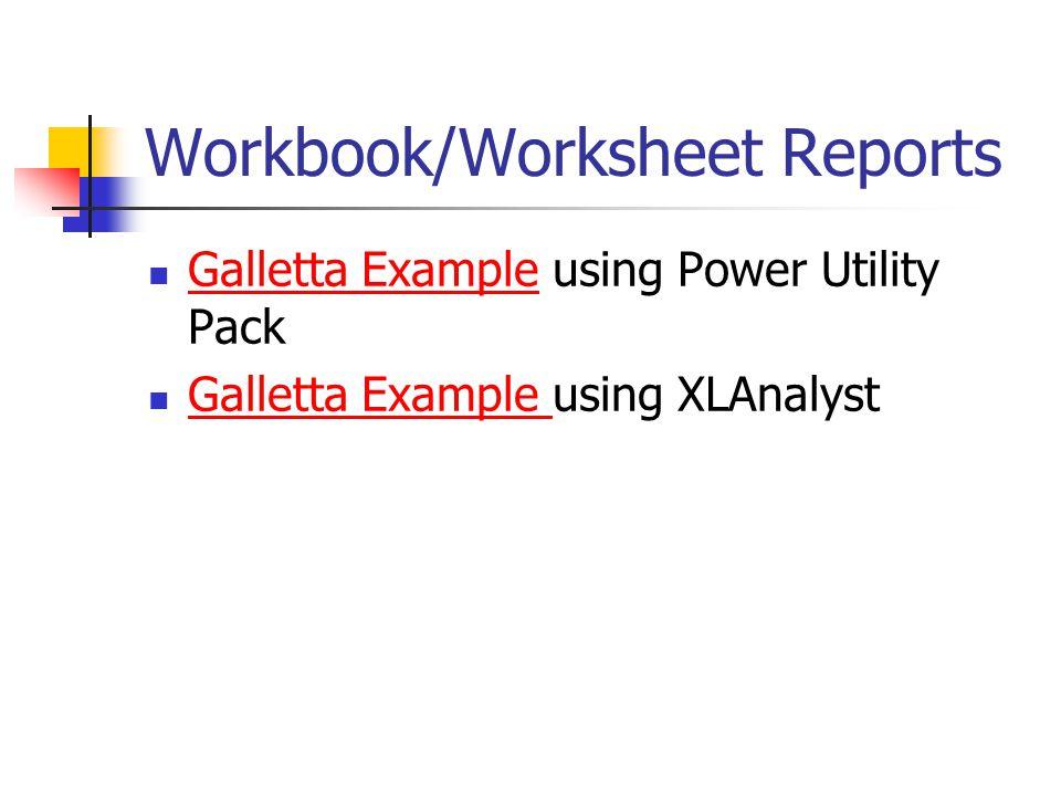 Workbook/Worksheet Reports Galletta Example using Power Utility Pack Galletta Example Galletta Example using XLAnalyst Galletta Example
