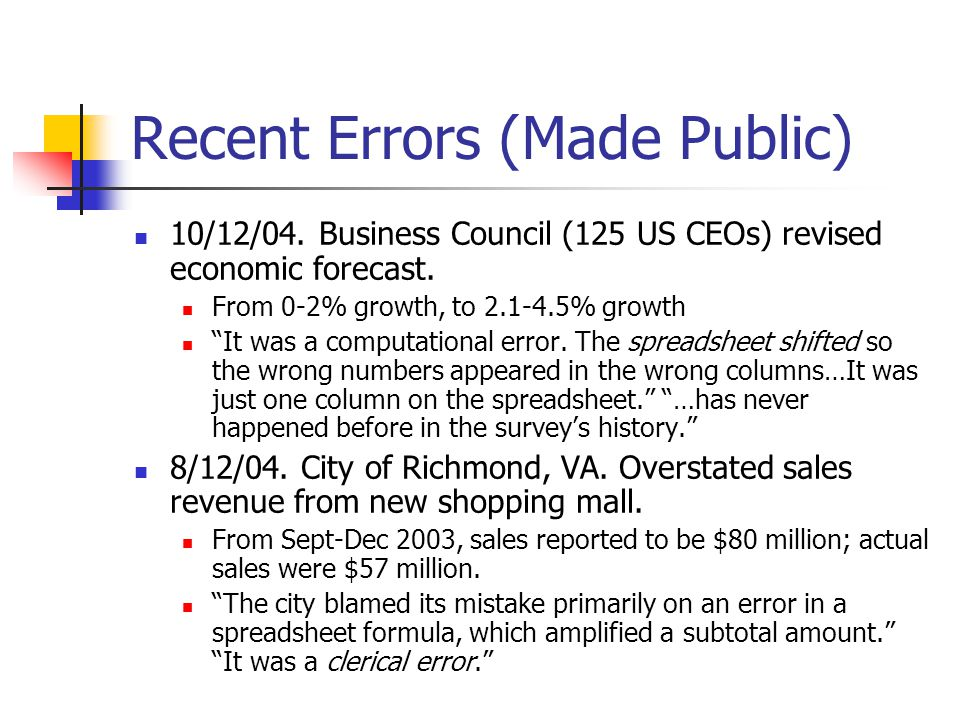 "Recent Errors (Made Public) 10/12/04. Business Council (125 US CEOs) revised economic forecast. From 0-2% growth, to 2.1-4.5% growth ""It was a computa"