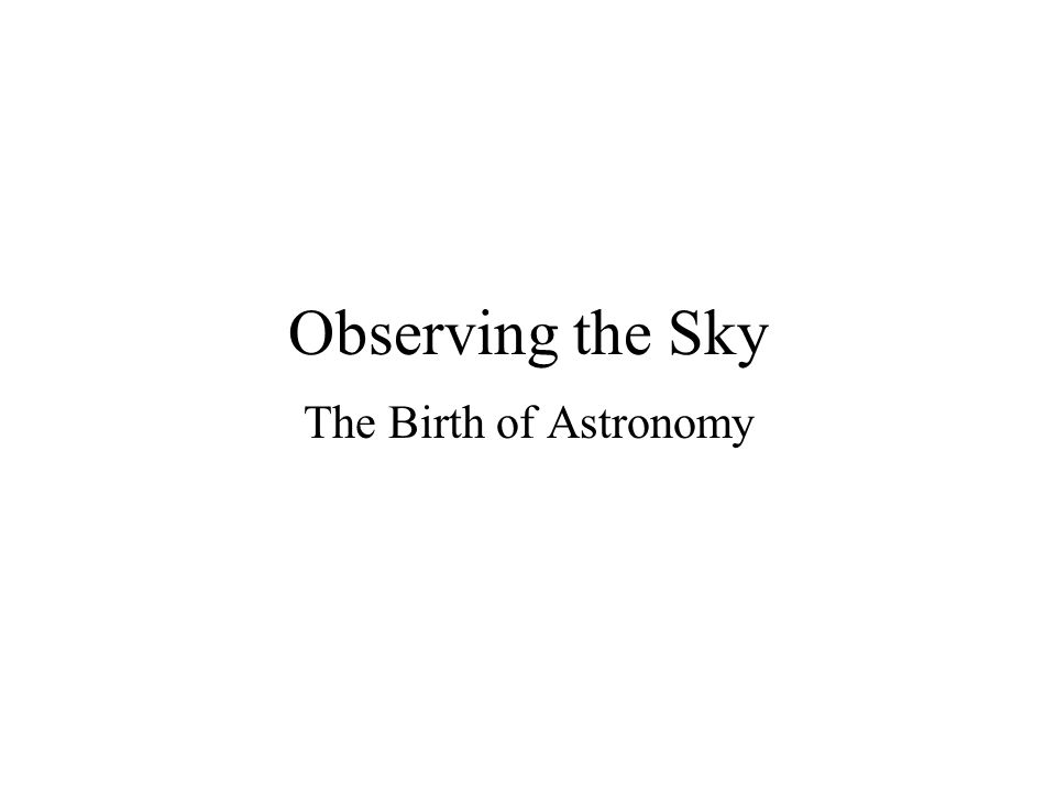 Directions in the Sky Azimuth = direction (N, S, SSW, etc) you face –Measured in degrees along horizon turning eastward from N –Examples: 45 º azimuth = NE; 90º = E; 270º = W Altitude = how high in sky –Measured in degrees above horizon