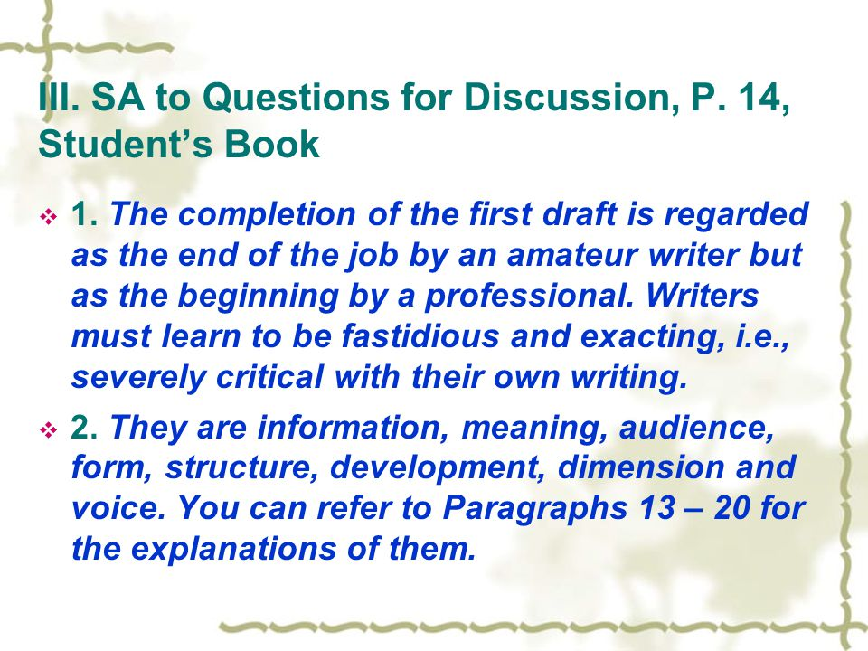 III. SA to Questions for Discussion, P. 14, Student's Book  1.