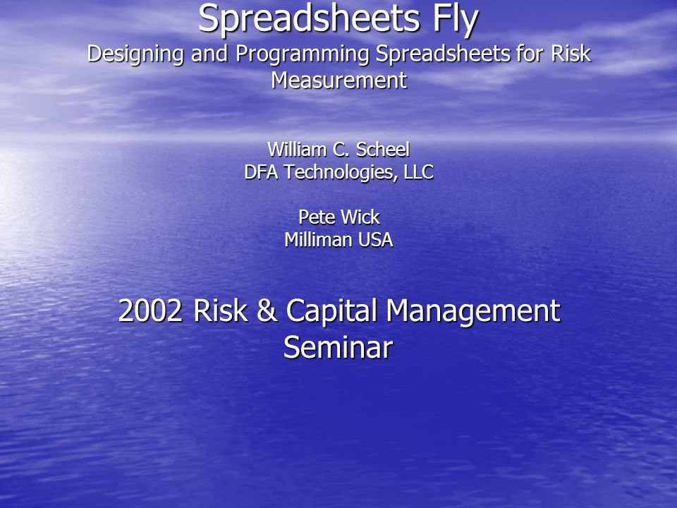 Make Your Actuarial Spreadsheets Fly Designing and Programming Spreadsheets for Risk Measurement William C.