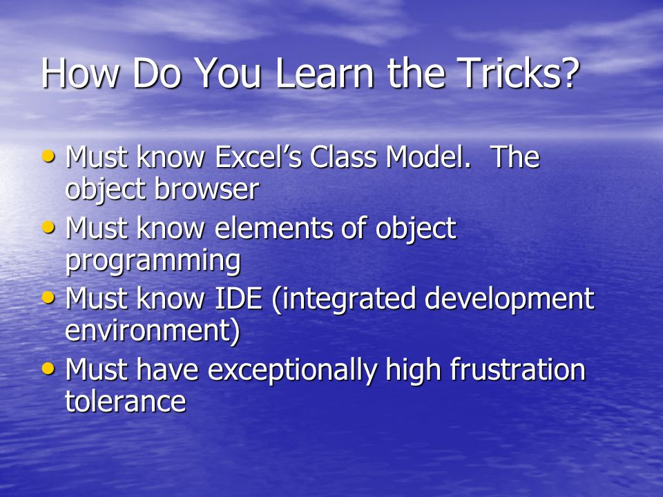 How Do You Learn the Tricks. Must know Excel's Class Model.