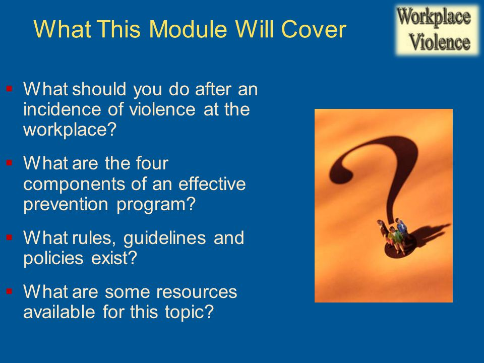  What should you do after an incidence of violence at the workplace.