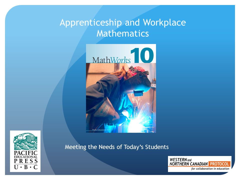 Apprenticeship and Workplace Mathematics Meeting the Needs of Today's Students