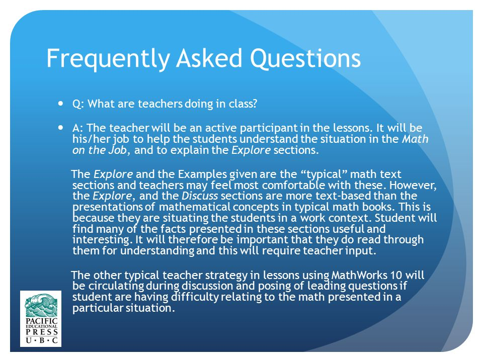 Frequently Asked Questions Q: What are teachers doing in class.