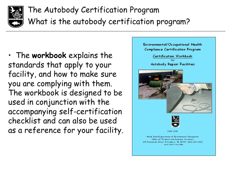 The Autobody Certification Program What is the autobody certification program.
