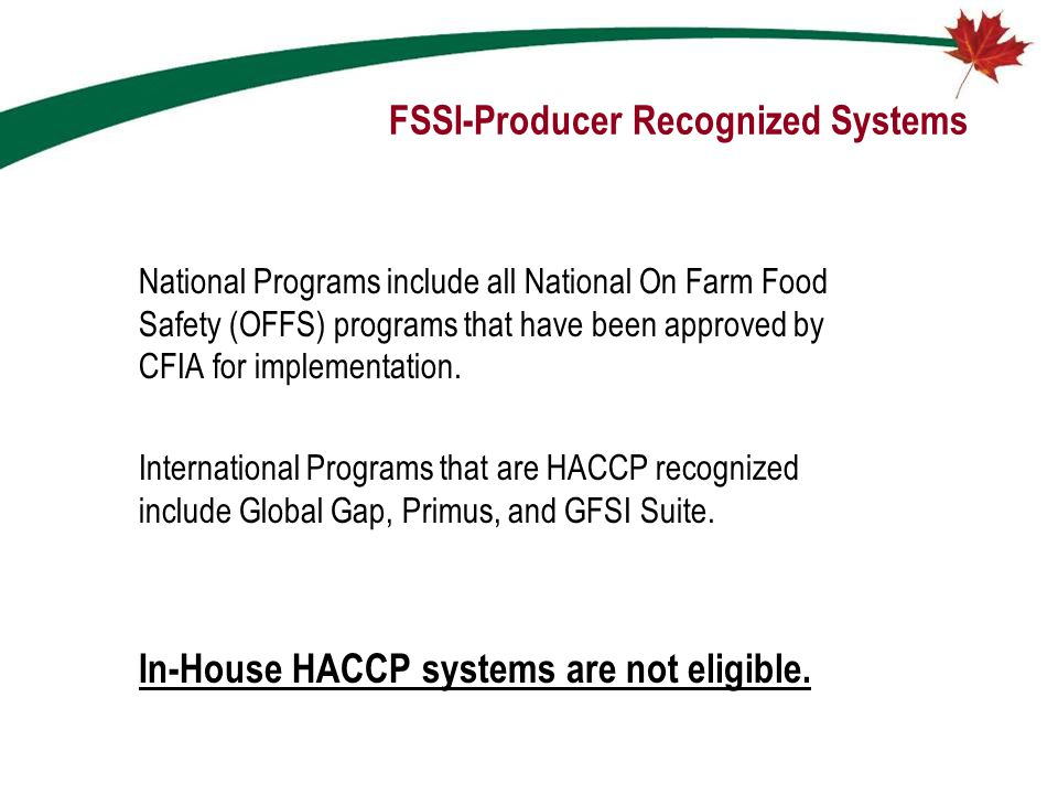 FSSI-Producer Recognized Systems National Programs include all National On Farm Food Safety (OFFS) programs that have been approved by CFIA for implem