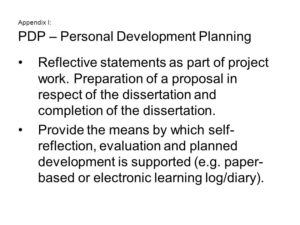 Appendix I: PDP – Personal Development Planning Reflective statements as part of project work.