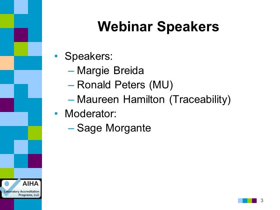 3 Webinar Speakers Speakers: –Margie Breida –Ronald Peters (MU) –Maureen Hamilton (Traceability) Moderator: –Sage Morgante