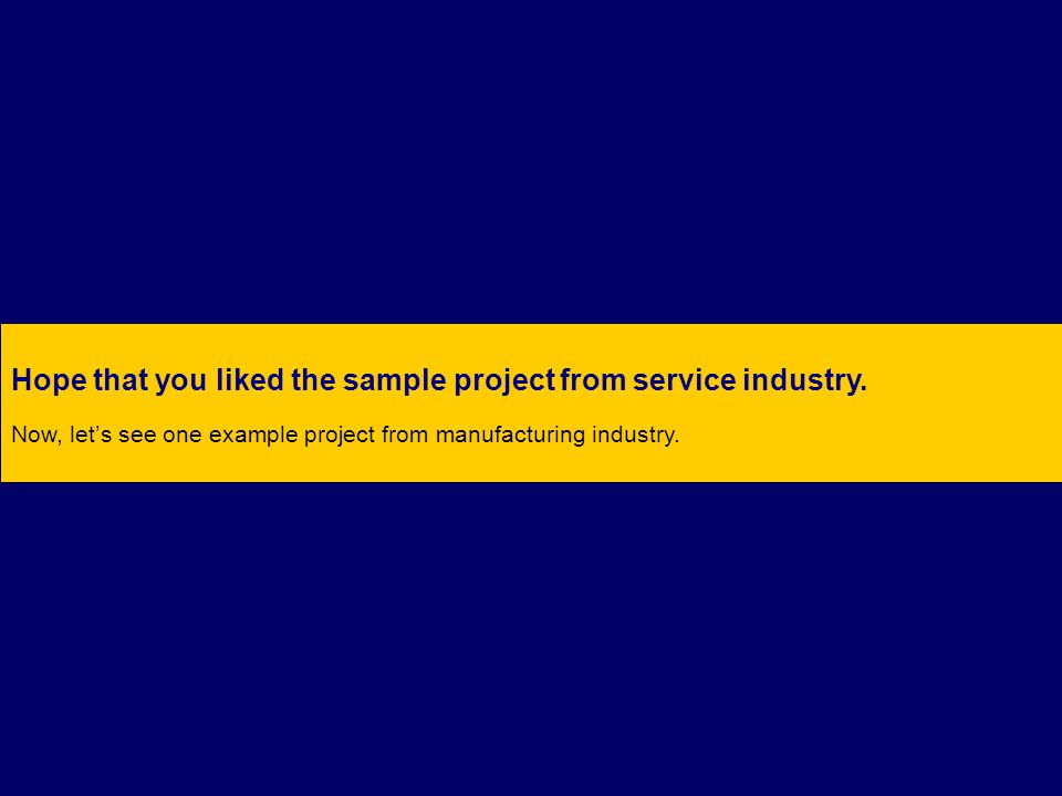 Hope that you liked the sample project from service industry.