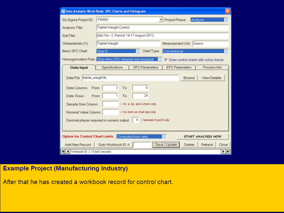 Example Project (Manufacturing Industry) After that he has created a workbook record for control chart.