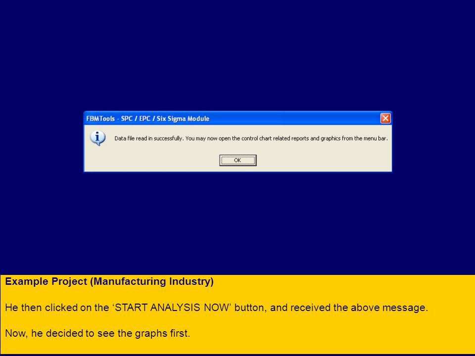 Example Project (Manufacturing Industry) He then clicked on the 'START ANALYSIS NOW' button, and received the above message.