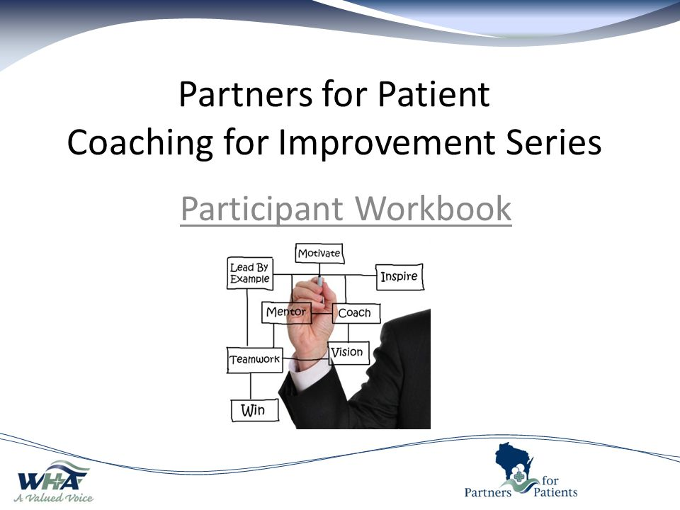 Partners for Patient Coaching for Improvement Series Participant Workbook