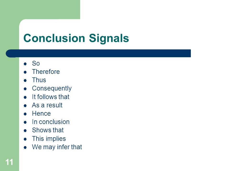 11 Conclusion Signals So Therefore Thus Consequently It follows that As a result Hence In conclusion Shows that This implies We may infer that