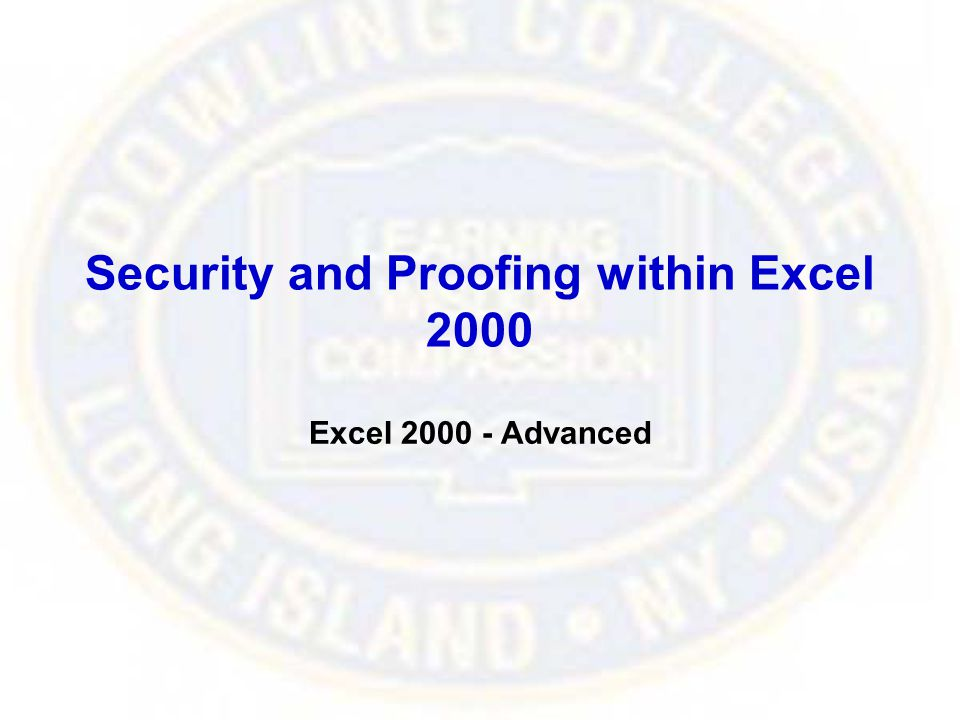Security and Proofing within Excel 2000 Excel 2000 - Advanced