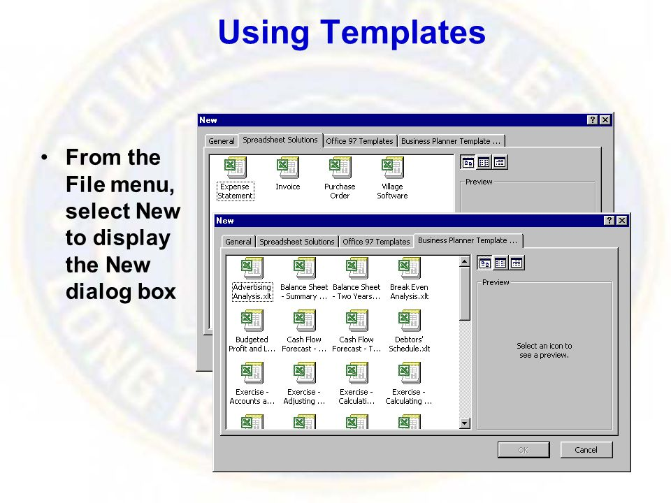 Using Templates From the File menu, select New to display the New dialog box