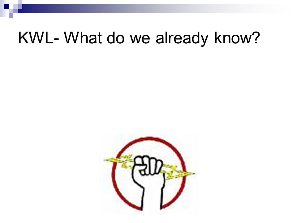 KWL- What do we already know?