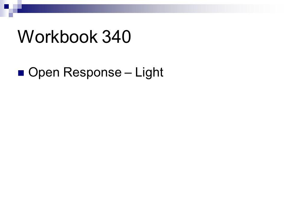 Workbook 340 Open Response – Light