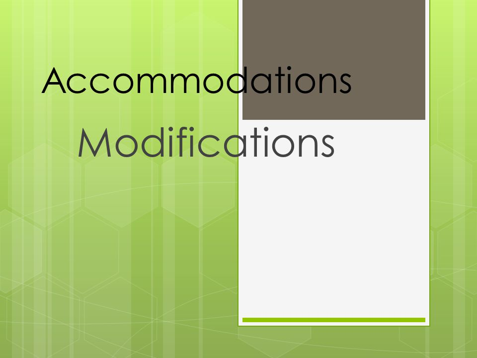 Accommodations Modifications