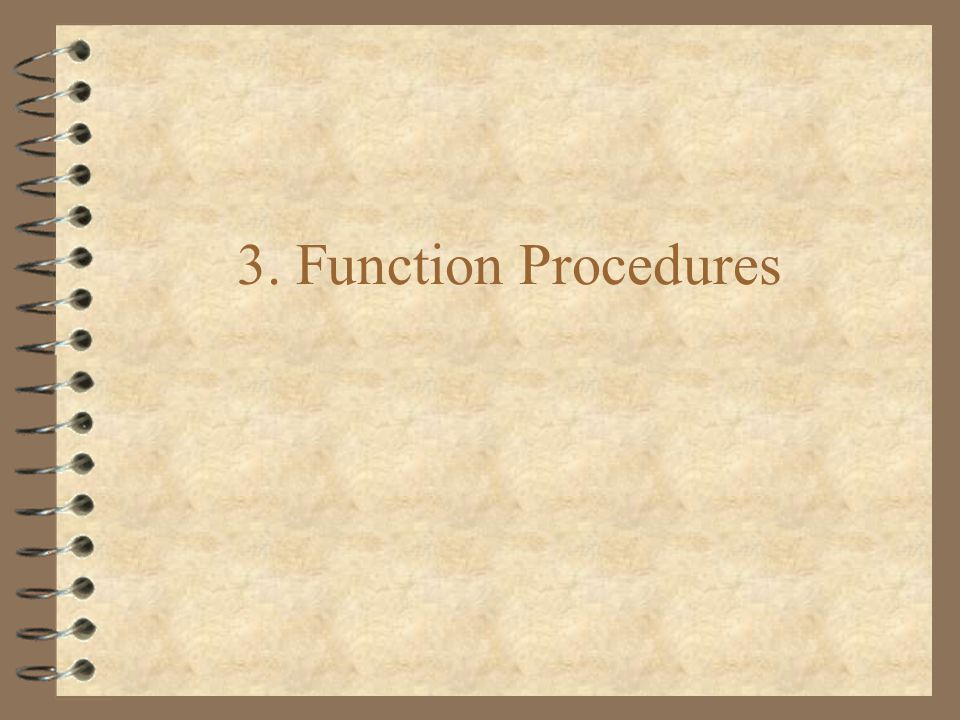 3. Function Procedures
