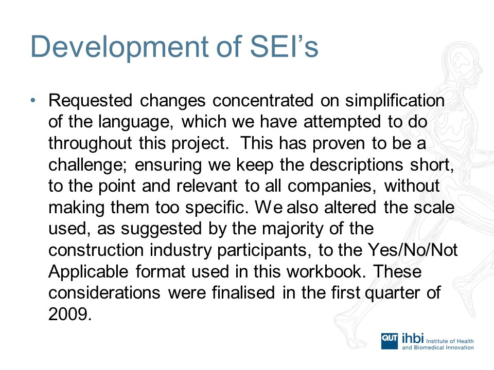 Development of SEI's Requested changes concentrated on simplification of the language, which we have attempted to do throughout this project.