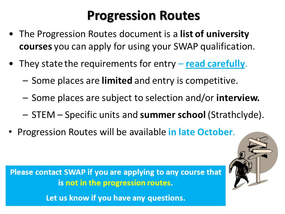 Progression Routes Please contact SWAP if you are applying to any course that is not in the progression routes.