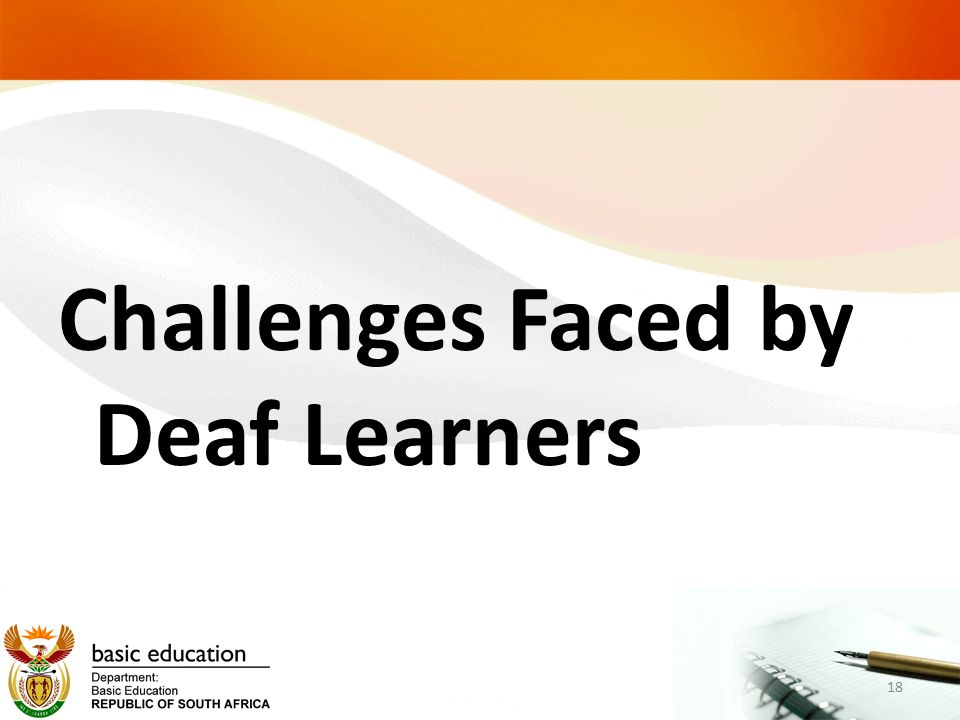 Challenges Faced by Deaf Learners 18