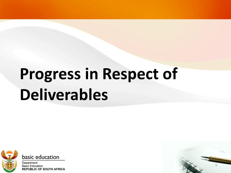 Progress in Respect of Deliverables 6