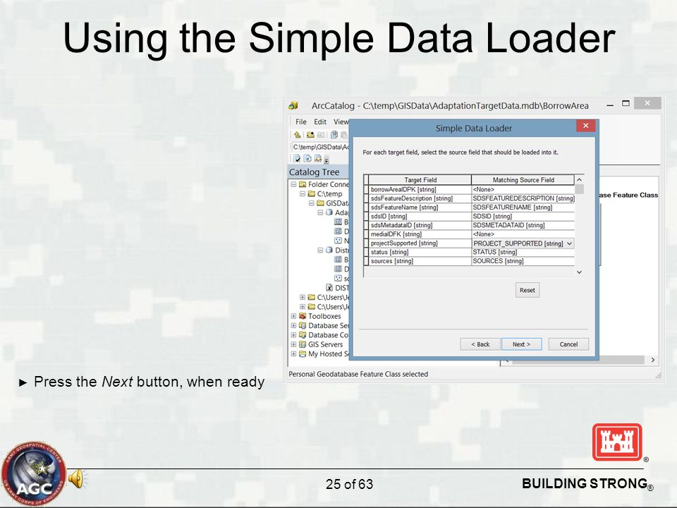 BUILDING STRONG ® Using the Simple Data Loader ► Press the Next button, when ready 25 of 63