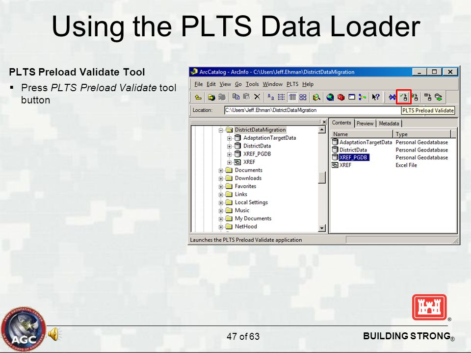BUILDING STRONG ® Using the PLTS Data Loader PLTS Preload Validate Tool  Press PLTS Preload Validate tool button 47 of 63